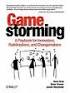 - Gamestorming: A playbook for innovators, rulebreakers and changemakers (2010) by Dave Gray et al