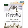 - Engaging Learning: Designing E-learning Simulations and Games (2005) by Clark Quinn