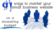 Top 10 Posts at My Local Business Online 2013 | 41 Ways To Market Your Small Business Website On A Budget