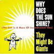 Why Does the Sun Shine -- They MIght Be Giants