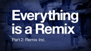 Everything is a Remix - The Series | Everything is a Remix Part 2 on Vimeo