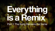 Everything is a Remix - The Series | Everything is a Remix Part 1 on Vimeo