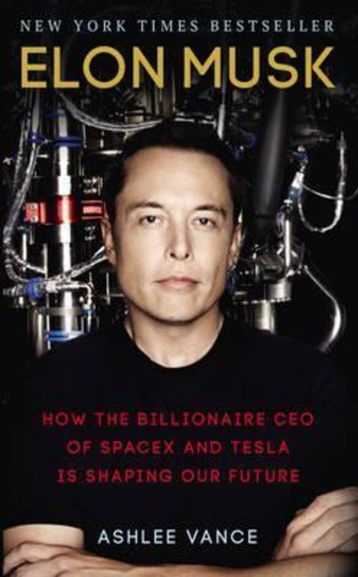 Elon Musk : How the Billionaire CEO of SpaceX and Tesla is Shaping our Future by Ashlee Vance