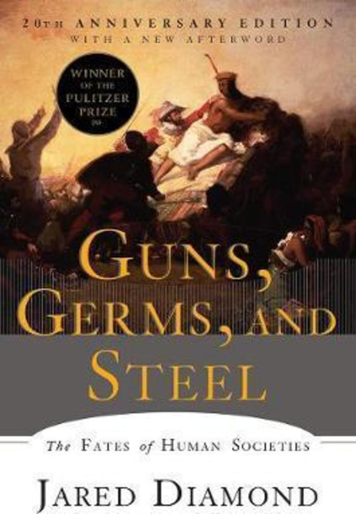 Guns, Germs, and Steel : Jared Diamond