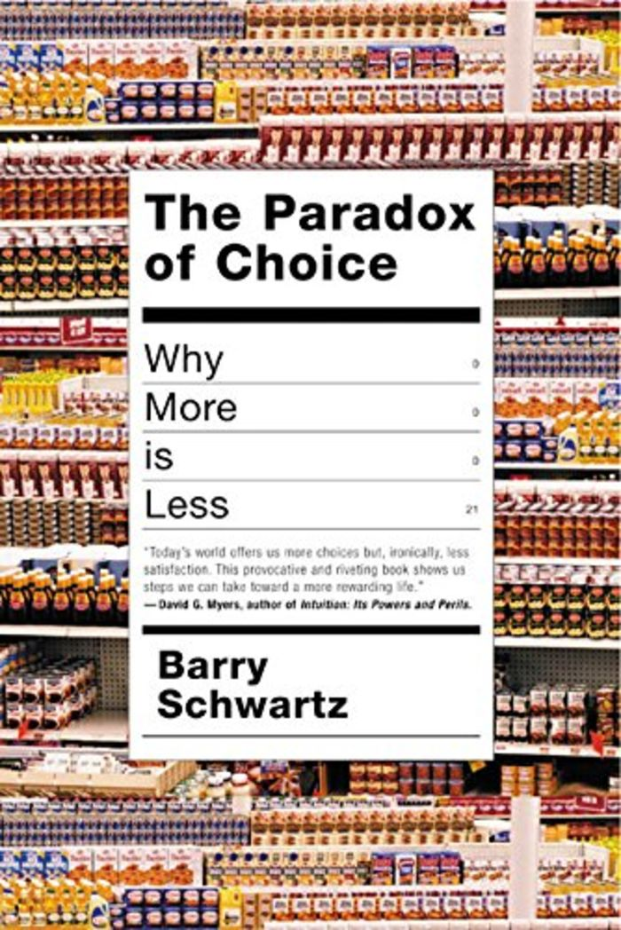 Paradox of Choice: Why More Is Less, The - Barry Schwartz