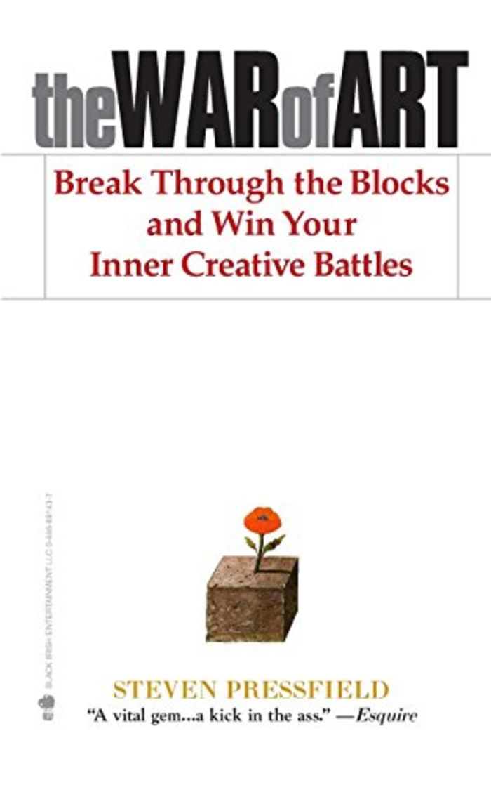War of Art: Break Through the Blocks and Win Your Inner Creative Battles, The - Steven Pressfield