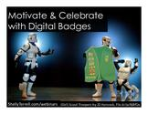 Game based learning & Gamification | Motivate and Celebrate with Digital Badges
