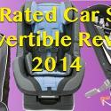 Top Rated Car Seats Convertible Reviews 2016 | Best Rated & Safest Car Seats Convertible in 2014 - Reviews and Safety Ratings