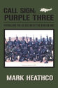 Call Sign: Purple Three : Patrolling the US Sector of the Korean DMZ