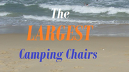 Best Camping Chairs For Larger People 2014