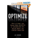 The Best Books About Social Media Marketing | Optimize: How to Attract and Engage More Customers by Integrating SEO, Social Media, and Content Marketing