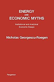 Energy and Economic Myths: Institutional and Analytical Economic Essays