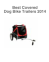 best Covered dog bike trailer Reviews 2014 | Best Covered Bike Dog Trailers 2014