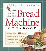 Best Rated Bread Machine Cookbooks | The Bread Lover's Bread Machine Cookbook: A Master Baker's 300 Favorite Recipes for Perfect-Every-Time Bread-From Eve...