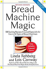 Best Rated Bread Machine Cookbooks | Bread Machine Magic, Revised Edition: 138 Exciting Recipes Created Especially for Use in All Types of Bread Machines