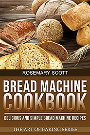 Best Rated Bread Machine Cookbooks | Bread Machine Cookbook: Delicious and Simple Bread Machine Recipes