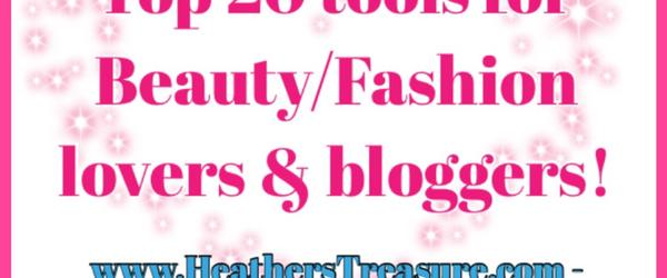 Top 20 tools for Beauty Bloggers/Lovers
