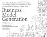 Business Model Generation: A Handbook for Visionaries, Game Changers, and Challengers: Alexander Osterwalder, Yves Pi...