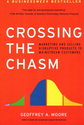 Crossing the Chasm: Marketing and Selling Disruptive Products to Mainstream Customers: Geoffrey A. Moore, Regis McKen...