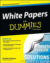 White Papers for Dummies by Gordon Graham