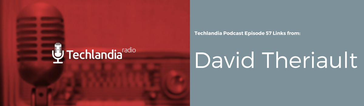 Techlandia 57 - David Theriault