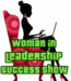 Woman in Leadership Success Show with Host Stacie Walker