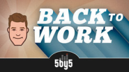 5by5 | Back to Work