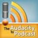 Podcasts about podcasting | The Audacity to Podcast