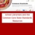 School Librarians and the Common Core Standards: Resources - LiveBinder