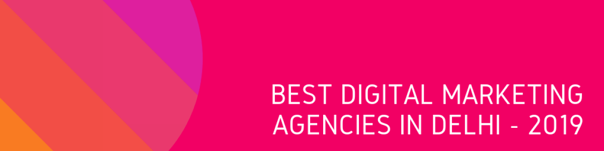 Best Digital Marketing Agencies in Delhi - 2019 | A Listly List