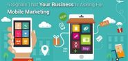 5 Signals That Your Business Is Asking For Mobile Marketing