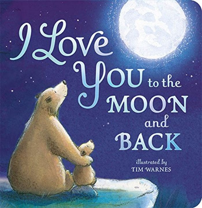 I Love You To The Moon And Back: 20 Best Children's Toddler Books For Ages 1-3 Reviews 2017