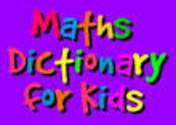 Web Resources for Educators | A Maths Dictionary for Kids