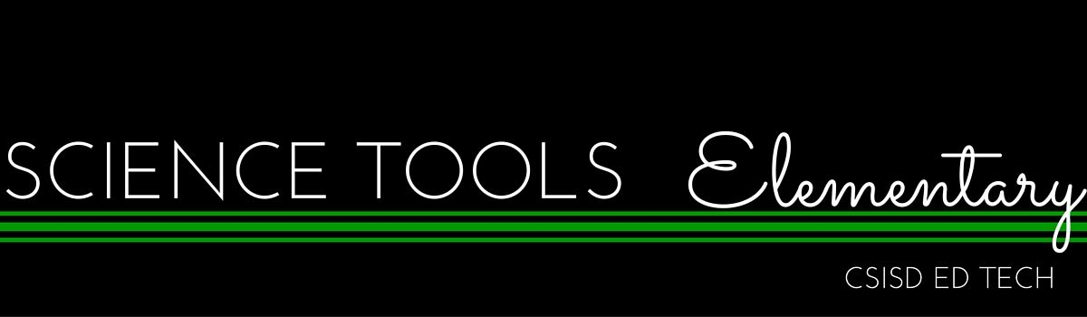 Science Tools- Elementary