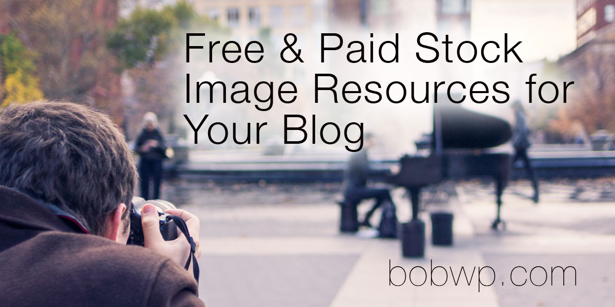 Stock Image Resources For Your Blog - Free and Paid