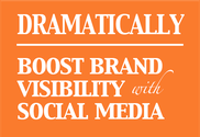 Dramatically Boost Brand Visibility with Social Media