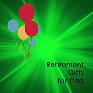 Retirement Gifts for Dad | Best Retirement Gifts for Dad