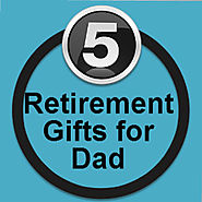 Retirement Gifts for Dad | Retirement Gifts for Dad