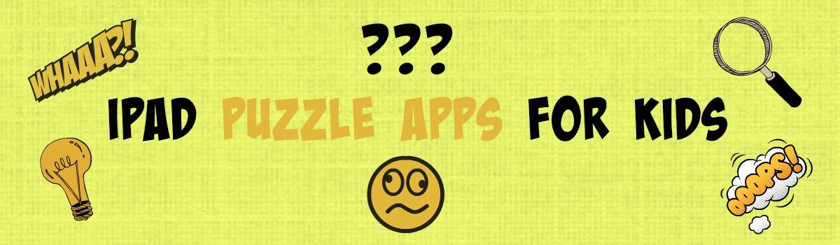 Headline for iPad Puzzle Apps for Kids