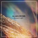 "Allman Brown - ""Ancient Light"""