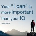 """Your ""I CAN"" is more important than your IQ."""