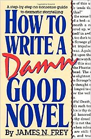 Top Storytelling Books via @YouBrandInc | How to Write a Damn Good Novel: A Step-by-Step No Nonsense Guide to Dramatic Storytelling