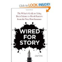 Top Storytelling Books via @YouBrandInc | Wired for Story: The Writer's Guide to Using Brain Science to Hook Readers from the Very First Sentence