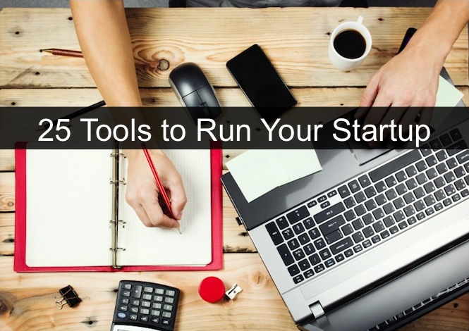25 Online Tools to Run Your Startup