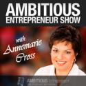 Top Business and Entrepreneurial Podcasts @YouBrandInc | Ambitious Entrepreneur Show – Annemarie Cross | Ambitious Entrepreneur