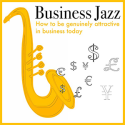 Top Business and Entrepreneurial Podcasts @YouBrandInc | BusinessJazz -how to be genuinely attractive in business today