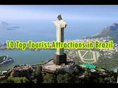 Brazil 2014: Ten Top Tourist Attractions in Brazil