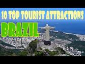 10 Top Tourist Attractions in Brazil