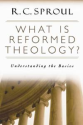 What Is Reformed Theology? Series by R.C. Sproul
