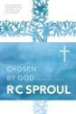 Best Resources on Reformed Theology | Chosen by God by R.C. Sproul (Paperback)